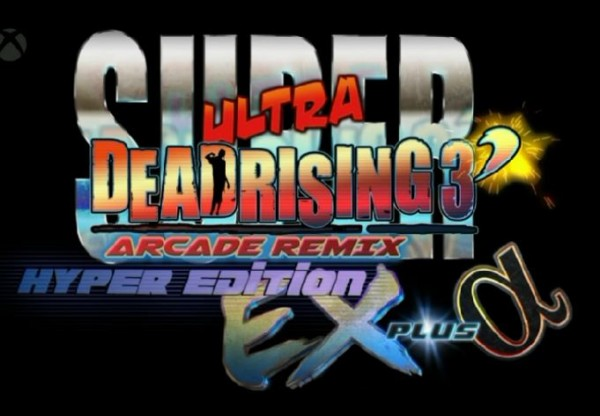 Super Ultra Dead Rising 3 Arcade Remix Hyper Edition EX Plus Alpha Prime
